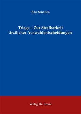 Abbildung von Scholten | Triage – Zur Strafbarkeit ärztlicher Auswahlentscheidungen | 2011 | 207