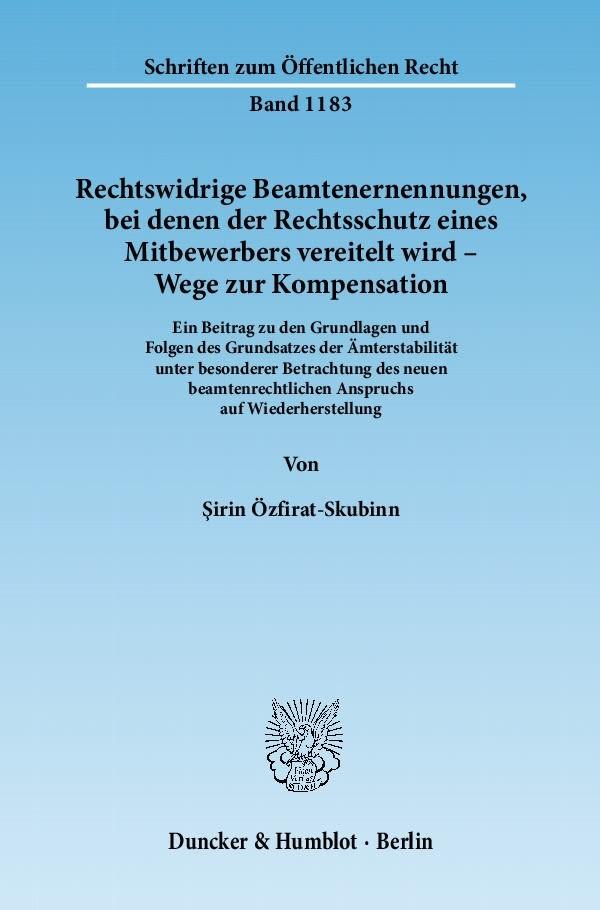 Rechtswidrige Beamtenernennungen, bei denen der Rechtsschutz eines Mitbewerbers vereitelt wird - Wege zur Kompensation | Özfirat-Skubinn | 1. Auflage 2011, 2011 | Buch (Cover)