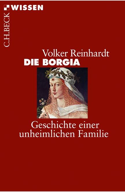 Cover: Volker Reinhardt, Die Borgia