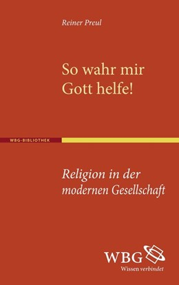 Abbildung von Preul | So wahr mir Gott helfe! | 2011 | Religion in der modernen Gesel...