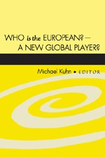 Abbildung von Kuhn | Who is the European? - A New Global Player? | 2007