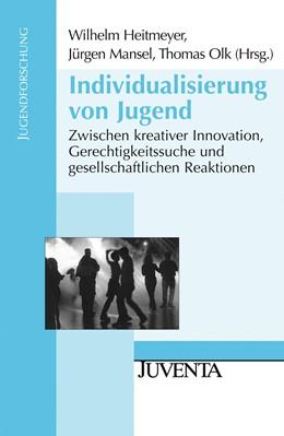 Abbildung von Heitmeyer / Mansel / Olk | Individualisierung von Jugend | 2011 | Zwischen kreativer Innovation,...