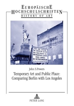 Abbildung von Powers | Temporary Art and Public Place: Comparing Berlin with Los Angeles | 2009 | 433