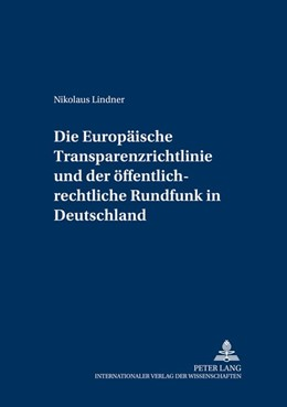 Abbildung von Lindner | Die Europäische Transparenzrichtlinie und der öffentlich-rechtliche Rundfunk in Deutschland | 2005 | Auswirkungen der Richtlinie 20... | 11