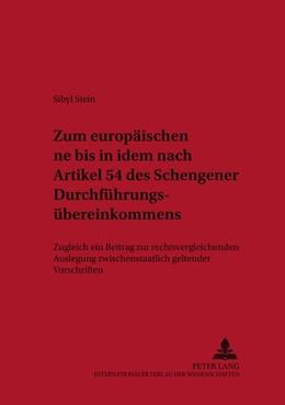Abbildung von Stein | Zum europäischen ne bis in idem nach Artikel 54 des Schengener Durchführungsübereinkommens | 2004 | Zugleich ein Beitrag zur recht... | 1