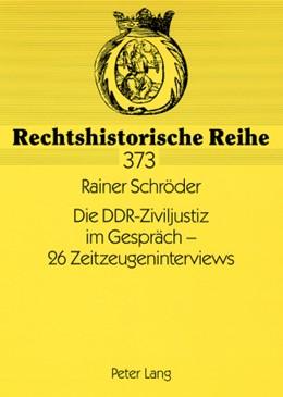 Abbildung von Schröder   Die DDR-Ziviljustiz im Gespräch – 26 Zeitzeugeninterviews   2008   373