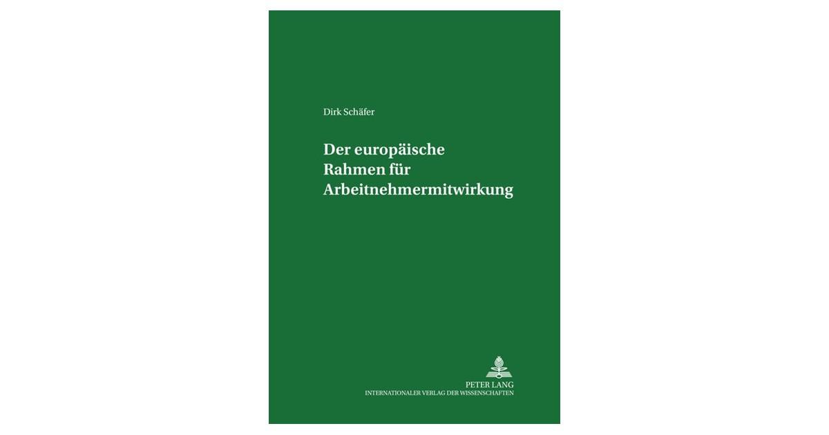 Der europäische Rahmen für Arbeitnehmermitwirkung   Schäfer, 2004 ...