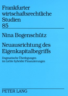 Abbildung von Bogenschütz | Neuausrichtung des Eigenkapitalbegriffs | 2008 | Dogmatische Überlegungen im Li... | 85