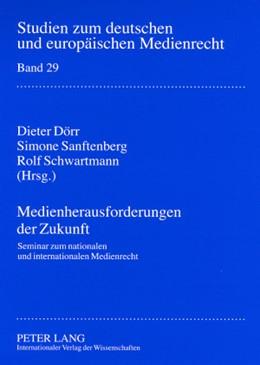 Abbildung von Dörr / Schwartmann / Sanftenberg | Medienherausforderungen der Zukunft | 2008 | Seminar zum nationalen und int... | 29