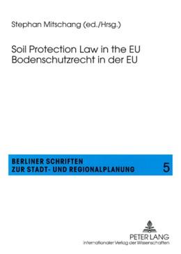 Abbildung von Mitschang | Soil Protection Law in the EU- Bodenschutzrecht in der EU | 1. Auflage | 2008 | 5 | beck-shop.de