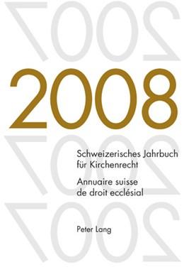 Abbildung von Kraus / Lienemann / Pahud de Mortanges | Schweizerisches Jahrbuch für Kirchenrecht. Band 13 (2008)- Annuaire suisse de droit ecclésial. Volume 13 (2008) | 2009 | Herausgegeben im Auftrag der S... | 13