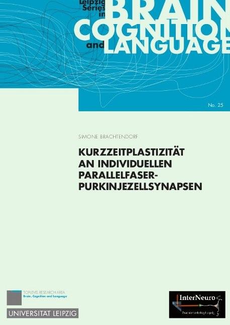 Kurzzeitplastizität an individuellen Parallelfaser-Purkinjezellsynapsen | Brachtendorf, 2011 | Buch (Cover)
