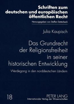 Abbildung von Kaupisch | Das Grundrecht der Religionsfreiheit in seiner historischen Entwicklung | 2008 | Werdegang in den norddeutschen... | 18