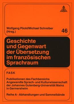 Abbildung von Schreiber / Pöckl | Geschichte und Gegenwart der Übersetzung im französischen Sprachraum | 2008 | 46