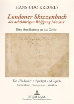 Abbildung von Kreuels | Londoner Skizzenbuch des achtjährigen Wolfgang Mozart | 2007 | Eine Annäherung an das Genie E...
