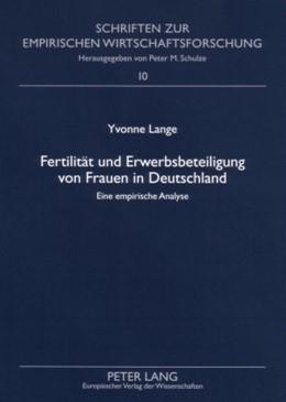 Abbildung von Lange | Fertilität und Erwerbsbeteiligung von Frauen in Deutschland | 2007 | Eine empirische Analyse | 10