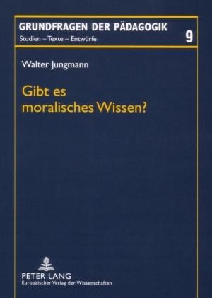 Gibt es moralisches Wissen? | Jungmann, 2007 | Buch (Cover)