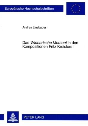 Das Wienerische Moment in den Kompositionen Fritz Kreislers | Linsbauer, 2009 | Buch (Cover)