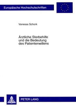Abbildung von Schork | Ärztliche Sterbehilfe und die Bedeutung des Patientenwillens | 2008 | 4794
