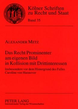 Abbildung von Metz | Das Recht Prominenter am eigenen Bild in Kollision mit Drittinteressen | 2008 | Insbesondere vor dem Hintergru... | 35