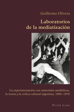 Abbildung von Olivera   Laboratorios de la mediatización   2011   La experimentación con materia...   37