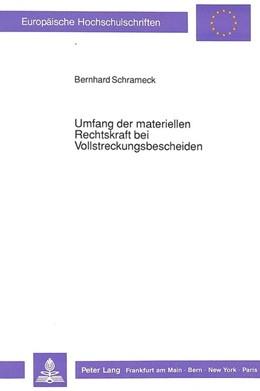 Abbildung von Schrameck   Umfang der materiellen Rechtskraft bei Vollstreckungsbescheiden   1990