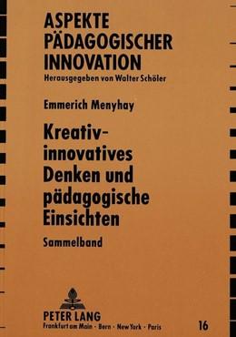 Abbildung von Menyhay | Kreativ-innovatives Denken und paedagogische Einsichten Sammelband | 1990 | Sammelband