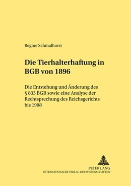 Abbildung von Schmalhorst | Die Tierhalterhaftung im BGB von 1896 | 2002 | Die Entstehung und Änderung de... | 255