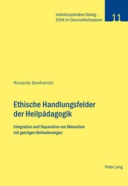 Abbildung von Bonfranchi   Ethische Handlungsfelder der Heilpädagogik   2011   Integration und Separation von...   11