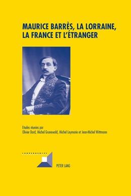 Abbildung von Dard / Wittmann / Leymarie / Grunewald   Maurice Barrès, la Lorraine, la France et l'étranger   2011   62