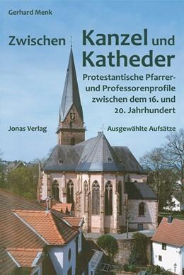 Abbildung von Menk | Zwischen Kanzel und Katheder | 2011 | Protestantische Pfarrer- und P...