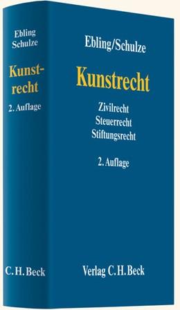 Abbildung von Ebling / Schulze | Kunstrecht | 2. Auflage | 2012 | Zivilrecht, Steuerrecht, Stift...