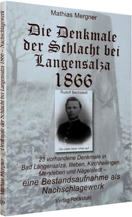 Abbildung von Mergner   Die Denkmale der Schlacht bei Langensalza 1866   2008   Der Deutsche Krieg von 1866, B...