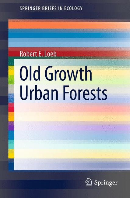Old Growth Urban Forests | Loeb, 2011 | Buch (Cover)