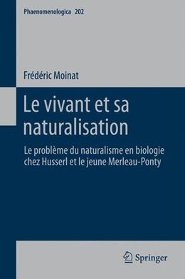 Abbildung von Moinat   Le vivant et sa naturalisation   2012   Le problème du naturalisme en ...   202