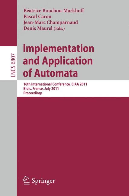 Implementation and Application of Automata | Bouchou-Markhoff / Caron / Champarnaud / Maurel, 2011 | Buch (Cover)