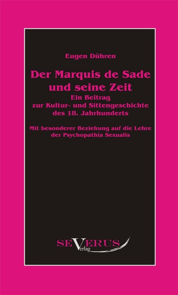 Der Marquis de Sade und seine Zeit | Dühren | 1. Aufl., Nachdruck der Originalausgabe von 1927, 2011 | Buch (Cover)