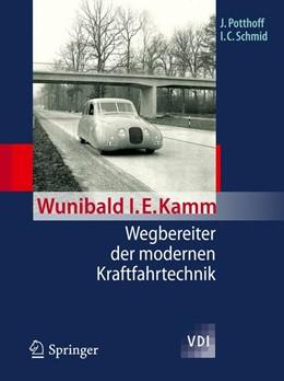 Abbildung von Potthoff / Schmid   Wunibald I. E. Kamm - Wegbereiter der modernen Kraftfahrtechnik   2012