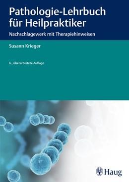 Abbildung von Krieger | Pathologie-Lehrbuch für Heilpraktiker | 6., überarb. Aufl. | 2011 | Nachschlagewerk mit Therapiehi...