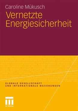 Abbildung von Mükusch | Vernetzte Energiesicherheit | 2011