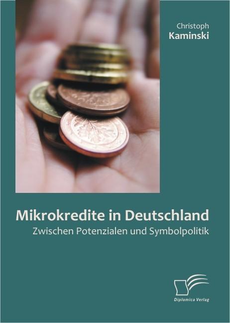 Mikrokredite in Deutschland: Zwischen Potenzialen und Symbolpolitik | Kaminski, 2011 | Buch (Cover)