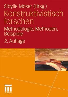 Abbildung von Moser | Konstruktivistisch forschen | 2011 | Methodologie, Methoden, Beispi...