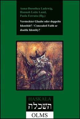 Abbildung von Lund / Ludewig / Ferruta   Versteckter Glaube oder doppelte Identität? / Concealed Faith or double Identity?   2011   Das Bild des Marranentums im 1...   47