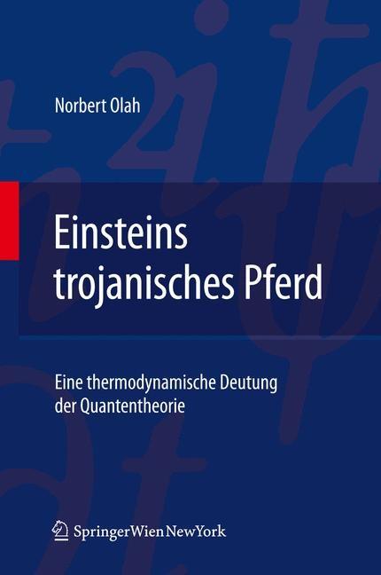 Einsteins trojanisches Pferd | Olah, 2011 | Buch (Cover)