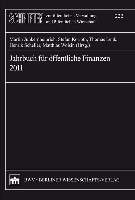 Jahrbuch für öffentliche Finanzen 2011 | Junkernheinrich / Korioth / Lenk / Scheller / Woisin, 2011 | Buch (Cover)
