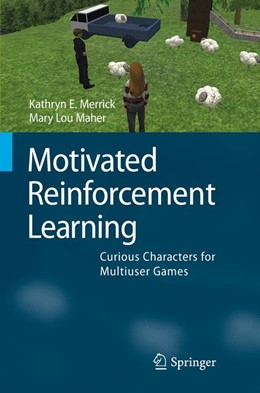 Abbildung von Merrick / Maher | Motivated Reinforcement Learning | 2010 | Curious Characters for Multius...