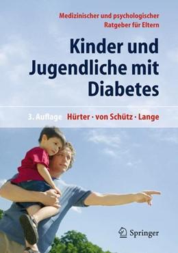Abbildung von Hürter / Schütz / Lange | Kinder und Jugendliche mit Diabetes | 3., vollständig überarbeitete Auflage | 2012 | Medizinischer und psychologisc...