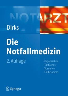 Abbildung von Dirks | Die Notfallmedizin | 2013