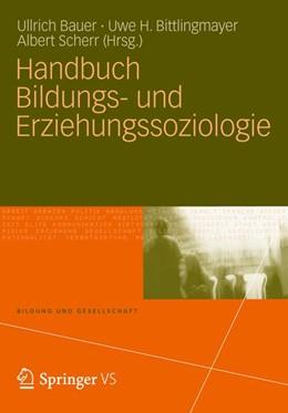 Abbildung von Bauer / Bittlingmayer / Scherr | Handbuch Bildungs- und Erziehungssoziologie | 2012