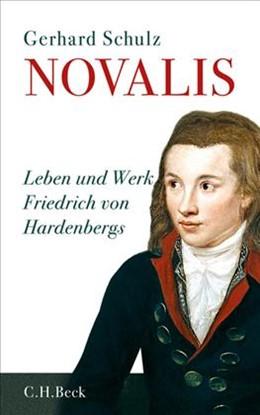 Abbildung von Schulz, Gerhard | Novalis | 2011 | Leben und Werk Friedrich von H...